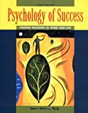 Buy Psychology of Success  : Finding Meaning in Work and Life from Amazon