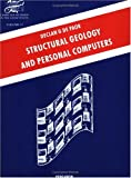 Structural Geology and Personal Computers (Computer Methods in the Geosciences) by D.G. De Paor