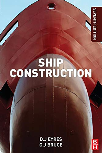 Ship Construction, Seventh Edition, Bruce, George J; Eyres, David J