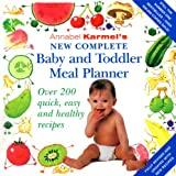 Annabel Karmel\'s New Complete Baby and Toddler Meal Planner