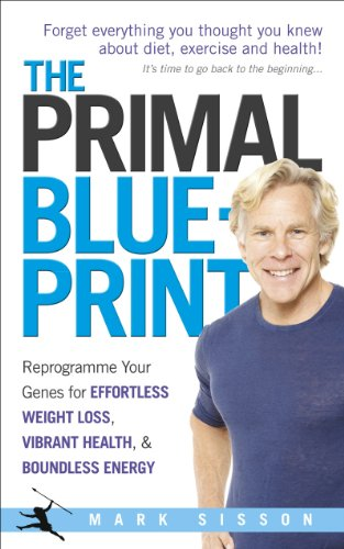 The Primal Blueprint: Reprogram your genes for effortless weight loss, vibrant health, and boundless