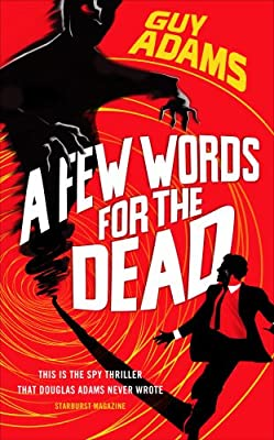 Cover & Synopsis: A FEW WORDS FOR THE DEAD by Guy Adams