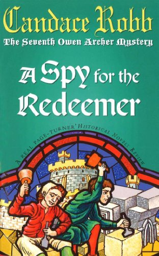 A Spy for the Redeemer (Owen Archer Mysteries 07)
