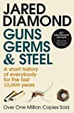 Guns, Germs and Steel : A Short History of Everbody for the Last 13000 Years - book cover picture