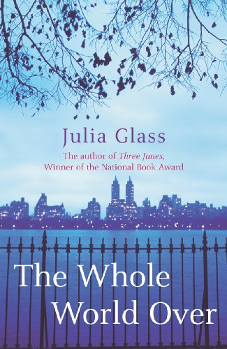 The Whole World Over. Julia Glass
