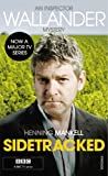 Cover Image of Sidetracked (Wallander TV Tie) by Henning Mankell published by Vintage