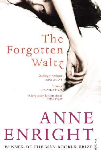The Forgotten Waltz. Anne Enright
