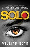 Solo: A James Bond Novel, BOYD,WILLIAM