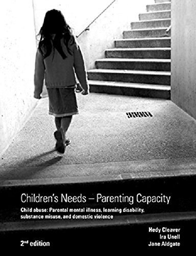 Children's Needs, Parenting Capacity: The Impact of Parental Mental Il