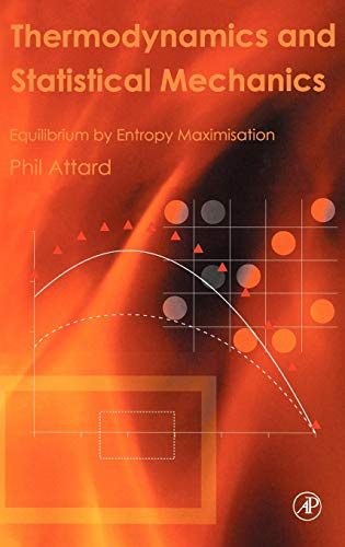 PDF Thermodynamics and Statistical Mechanics Equilibrium by Entropy Maximisation
