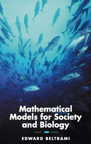 Mathematical Models for Society and Biology by Edward Beltrami