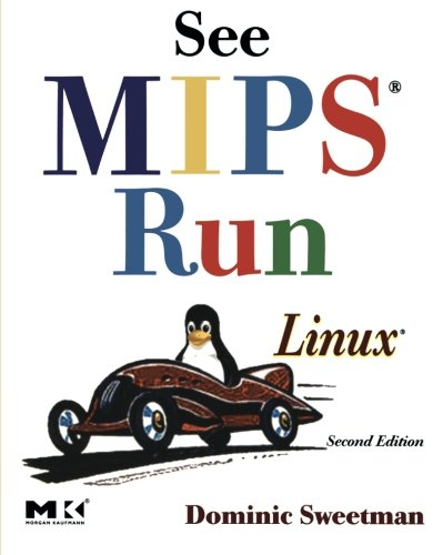 See MIPS Run, Second Edition (The Morgan Kaufmann Series in Computer Architecture and Design)