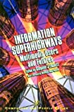 Buy Information Superhighways: Multimedia Users and Futures from Amazon
