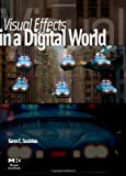 Visual Effects in A Digital World : A Comprehensive Glossary of over 7000 Visual Effects Terms (The Morgan Kaufmann Series in Computer Graphics) - book cover picture