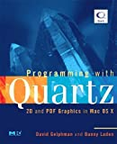 Programming With Quartz: 2D And PDF Graphics in MAC OS X (Morgan Kaufmann Series in Computer Graphics)