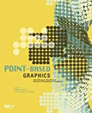 Point-based Graphics (Morgan Kaufmann Series in Computer Graphics)