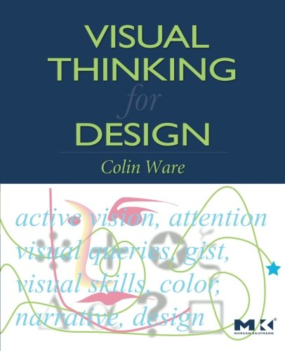 182. Visual Thinking for Design (Morgan Kaufmann Series in Interactive Technologies)
