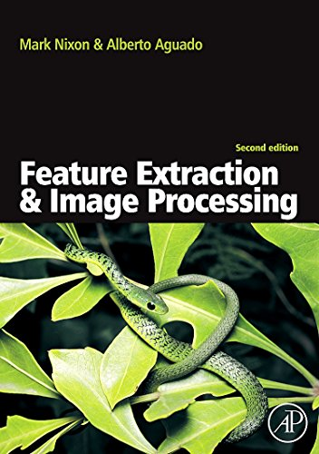 Feature Extraction & Image Processing for Computer Vision, Second Edition