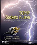TCP/IP Sockets In Java: Practical Guide For Programmers