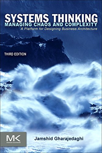 Systems Thinking, Third Edition: Managing Chaos and Complexity: A Platform for Designing Business Architecture - Jamshid Gharajedaghi
