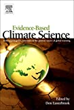 Evidence-Based Climate Science: Data opposing CO2 emissions as the primary source of global warming, Easterbrook, Don