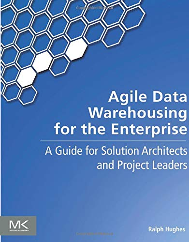 PDF Agile Data Warehousing for the Enterprise A Guide for Solution Architects and Project Leaders