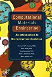 Computational materials engineering [electronic resource] : an introduction to microstructure evolution