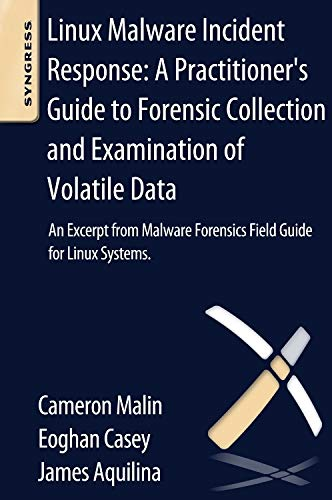 PDF Linux Malware Incident Response A Practitioner s Guide to Forensic Collection and Examination of Volatile Data An Excerpt from Malware Forensic Field Guide for Linux Systems
