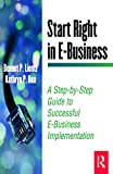 Buy Start Right in E-Business : A Step-by-Step Guide to Successful E-Business Implementation from Amazon