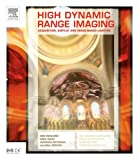 High Dynamic Range Imaging: Acquisition, Display, and Image-Based Lighting (Morgan Kaufmann Series in Computer Graphics and Geometric Modeling)