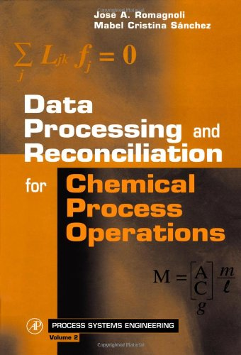 PDF Data Processing and Reconciliation for Chemical Process Operations Volume 2 Process Systems Engineering