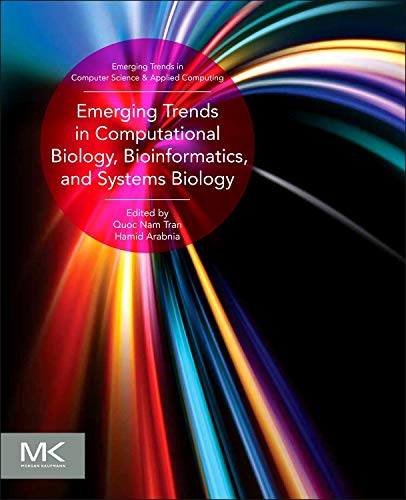 PDF Emerging Trends in Computational Biology Bioinformatics and Systems Biology Algorithms and Software Tools Emerging Trends in Computer Science and Applied Computing