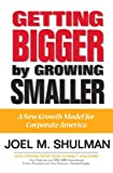 Buy Getting Bigger by Growing Smaller: A New Growth Model for Corporate America from Amazon