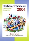 Buy Electronic Commerce 2004: A Managerial Perspective, Third Edition from Amazon