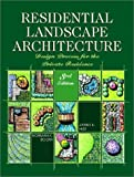 Residential Landscape Architecture: Design Process for the Private Residence (3rd Edition)