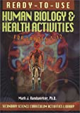 Ready-To-Use Human Biology & Health Activities: For Grades 5-12 (Secondary Science Curriculum Activities Library)