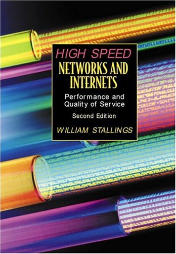 High-Speed Networks and Internets: Performance and Quality of Service (2nd Edition) by William Stallings (Author)