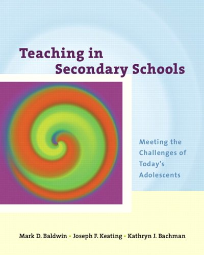 Teaching in Secondary Schools: Meeting the Challenges of Today's Adolescents, Baldwin, Mark D.; Keating, Joseph F.