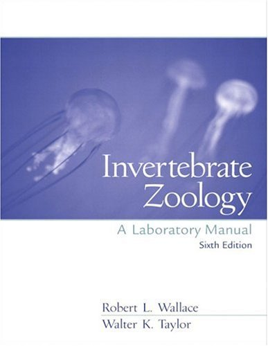 Invertebrate Zoology Lab Manual (6th Edition), Wallace, Robert L.; Taylor, Walter K.