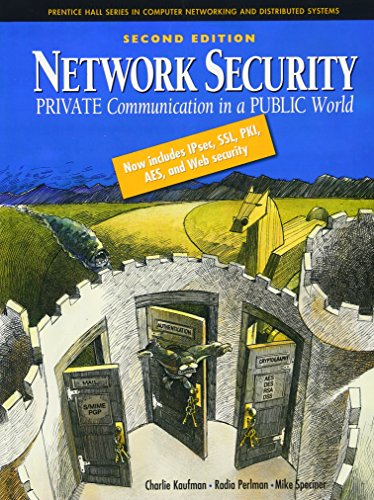 Network Security: Private Communication in a Public World (2nd Edition) - Charlie Kaufman, Radia Perlman, Mike Speciner