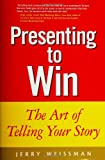 Buy Presenting to Win: The Art of Telling Your Story from Amazon