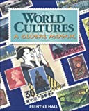 World Cultures: Global Mosaic by I. Ahmed