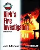 Kirk's Fire Investigation (5th Edition) by John D. DeHaan [Prentice Hall; 5 edition ]