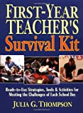 First-Year Teacher's Survival Kit: Ready-to-Use Strategies, Tools & Activities for Meeting the Challenges of Each School Day
