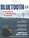 Bluetooth 1.1: Connect Without Cables (2nd Edition)
