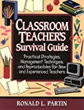 Classroom Teacher's Survival Guide : Practical Strategies,Management Techniques, and Reproducibles for New and Experienced Teachers (J-B Ed:Survival Guides) - book cover picture