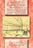 AutoCAD for Interior Design and Space Planning Using AutoCAD 2000 by Beverly L. Kirkpatrick, James M. Kirkpatrick