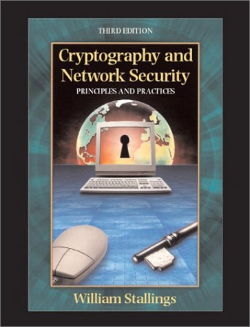 Cryptography and Network Security: Principles and Practice (3rd Edition) by William Stallings (Author)