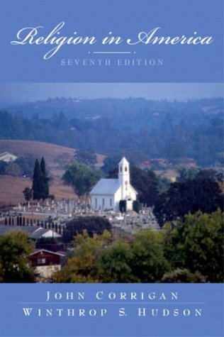 Religion in America (7th Edition), Corrigan, John; Hudson, Winthrop S.