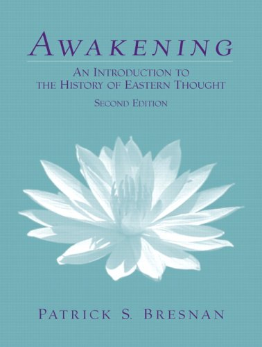 Awakening: An Introduction to the History of Eastern Thought, Bresnan, Patrick S.